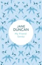 My Friend Sandy ebook by Jane Duncan