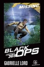 Conspiracy 365 Black Ops #1 - Missing ebook by Gabrielle Lord