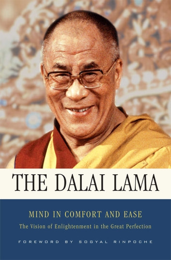 Mind in Comfort and Ease - The Vision of Enlightenment in the Great Perfection ebook by His Holiness the Dalai Lama