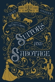 Suitors and Sabotage ebook by Cindy Anstey