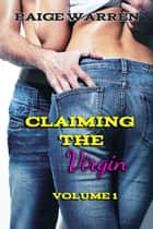 Claiming the Virgin (Volume 1) ebook by Paige Warren