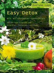 Easy Detox mit Wildkräuter Smoothies ebook by Evelyne Laye