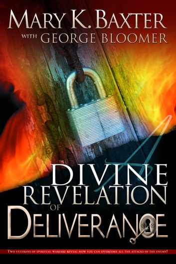 Divine Revelation Of Deliverance ebook by Mary K. Baxter