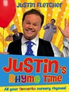 Justin's Rhyme Time ebook by Justin Fletcher