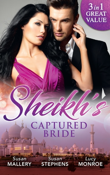 Sheikh's Captured Bride - 3 Book Box Set 電子書 by Susan Mallery,Susan Stephens,Lucy Monroe