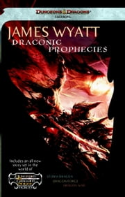 Draconic Prophecies - Dungeons & Dragons Online: Eberron Unlimited Omnibus ebook by James Wyatt