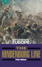 The Hindenburg Line 電子書 by Peter Oldham