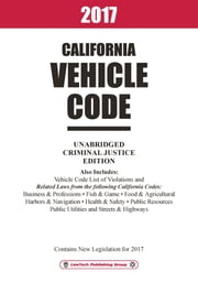 2017 California Vehicle Code Unabridged ebook by LawTech Publishing Group
