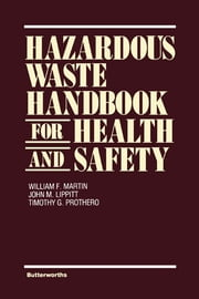 Hazardous Waste Handbook for Health and Safety ebook by William F. Martin, John M. Lippitt, Timothy G. Prothero