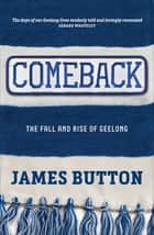 Comeback - The Fall and Rise of Geelong ebook by James Button