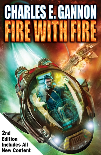 Fire with Fire, Second Edition ebook by Charles E. Gannon