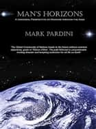 Man's Horizons ebook by Mark Pardini