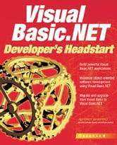 Visual Basic.Net Developer's Headstart ebook by Rahmel, Dan