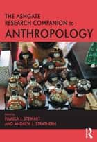 The Ashgate Research Companion to Anthropology ebook by Andrew J. Strathern,Pamela J. Stewart