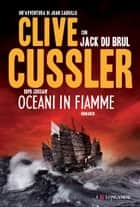 Oceani in fiamme - Oregon Files - Le avventure del capitano Juan Cabrillo eBook by Clive Cussler, Jack Du Brul