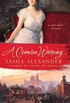 A Crimson Warning ebook by Tasha Alexander