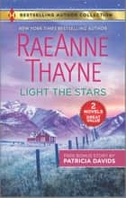 Light the Stars & The Farmer Next Door ebook by RaeAnne Thayne, Patricia Davids