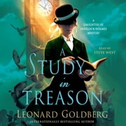 A Study in Treason - A Daughter of Sherlock Holmes Mystery audiobook by Leonard Goldberg