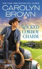 Wicked Cowboy Charm ebook door Carolyn Brown