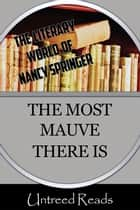 The Most Mauve There Is ebook by Nancy Springer