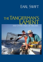 The Tangierman's Lament - and Other Tales of Virginia ebook by Earl Swift