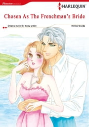 CHOSEN AS THE FRENCHMAN'S BRIDE - Harlequin Comics ebook by Abby Green,HIROKO MAEDA