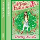 Delphie and the Glass Slippers (Magic Ballerina, Book 4) audiobook by Darcey Bussell