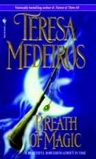 Breath of Magic ebook by Teresa Medeiros