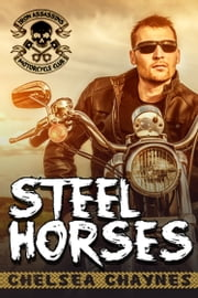 Steel Horses - Act 1 (MC Erotic Romance) ebook by Chelsea Chaynes