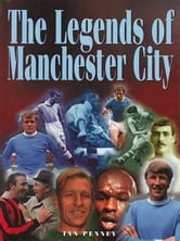 The Legends of Manchester City ebook by Ian Penney
