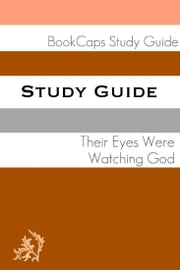 Study Guide: Their Eyes Were Watching God (A BookCaps Study Guide) ebook by BookCaps