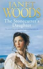 The Stonecutter's Daughter ebook by Janet Woods