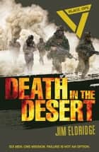 Black Ops: Death in the Desert ebook by Jim Eldridge