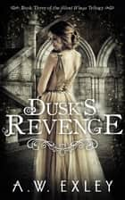 Dusk's Revenge ebook by A.W. Exley