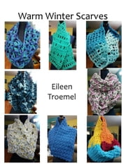 Warm Winter Scarves ebook by Eileen Troemel