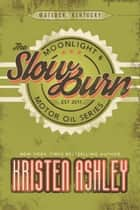 The Slow Burn eBook by Kristen Ashley