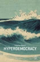 Hyperdemocracy ebook by S. Welch
