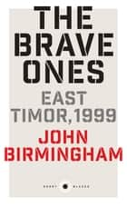 Short Black 5 The Brave Ones - East Timor, 1999 ebook by John Birmingham