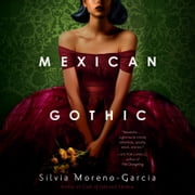 Mexican Gothic audiobook by Silvia Moreno-Garcia