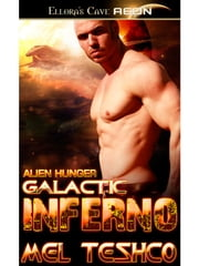 Galactic Inferno (Alien Hunger, Book Two) ebook by Mel Teshco