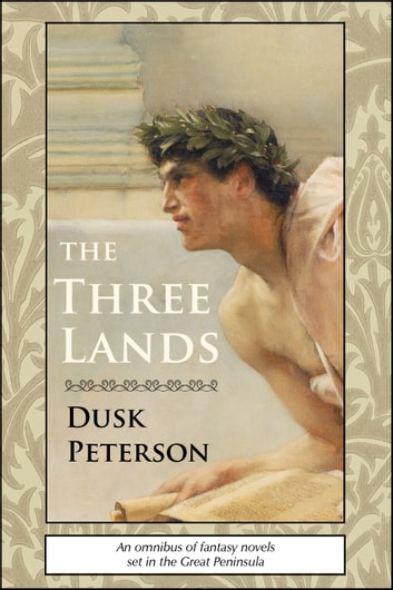 The Three Lands: An omnibus of fantasy novels set in the Great Peninsula ebook by Dusk Peterson