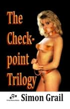 The Checkpoint Trilogy ebook by Simon Grail