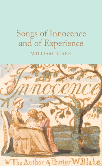 Songs of Innocence and of Experience ebook by William Blake