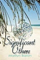 Significant Others ebook by Marilyn  Baron