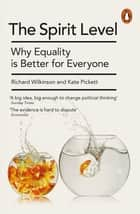 The Spirit Level - Why Equality is Better for Everyone ebook by Kate Pickett, Richard Wilkinson
