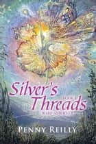 Silver's Threads Book 3 - Warp and Weft ebook by Penny Reilly
