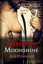 Tennessee Moonshine ebook by Ella Dominguez