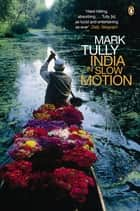 India in Slow Motion ebook by Mark Tully
