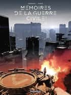 Mémoires de la Guerre civile - Tome 1 ebook by Jean-Michel Ponzio, Richard Marazano