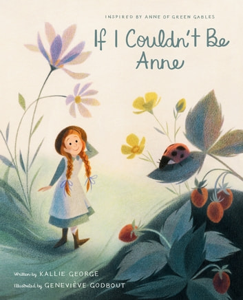 If I Couldn't Be Anne ebook by Kallie George